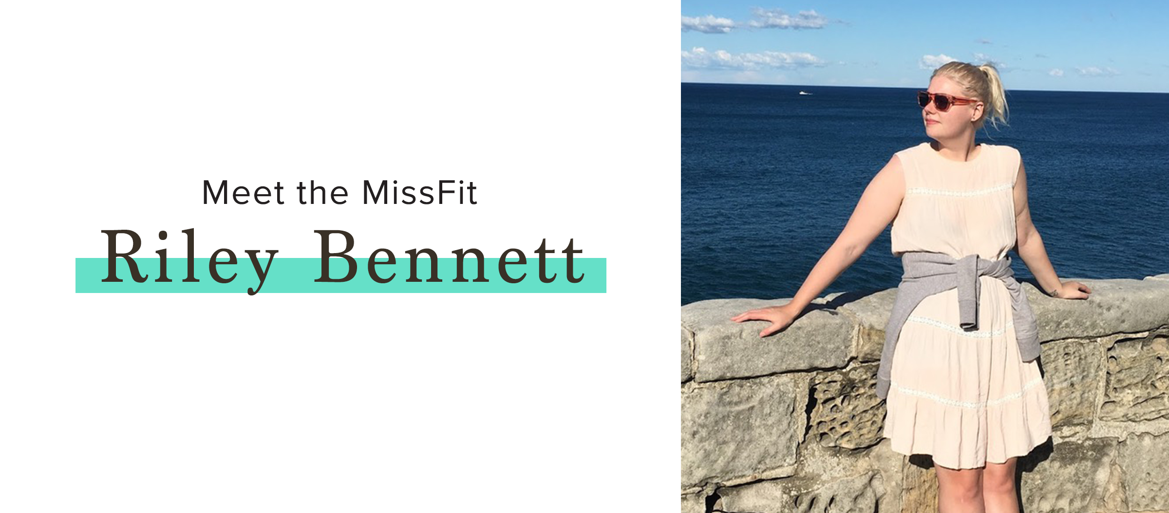 Meet the MissFit, Riley Bennett